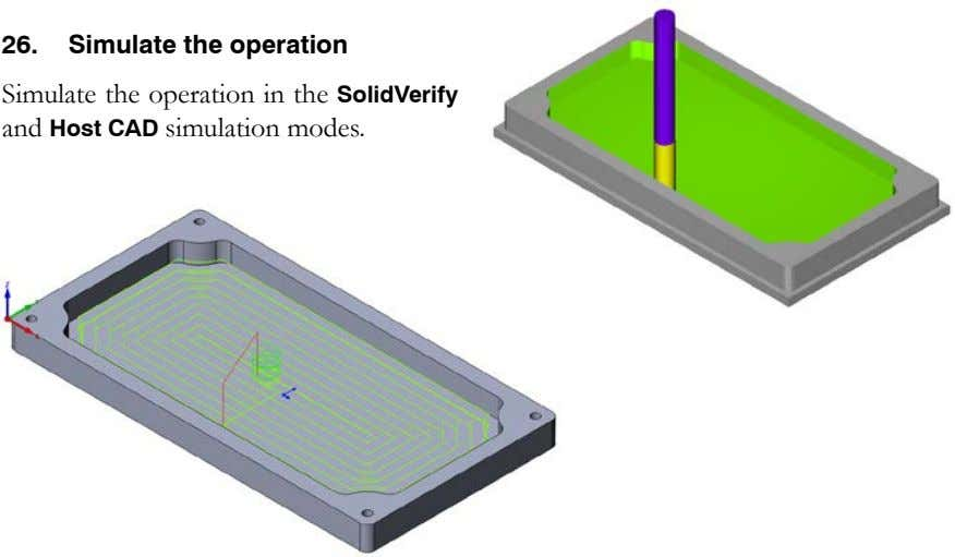 26. Simulate the operation Simulate the operation in the SolidVerify and Host CAD simulation modes.