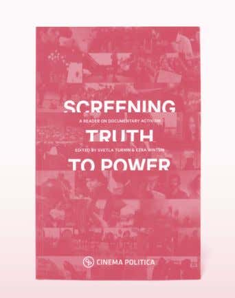 Screening Truth to Power is a new collection of essays, reflections, interviews and missives published