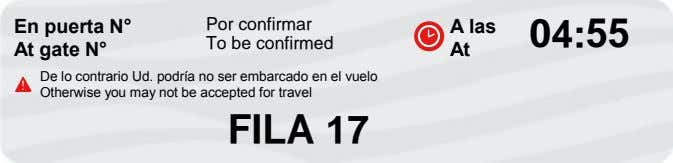 En puerta N° At gate N° Por confirmar To be confirmed A las 04:55 At