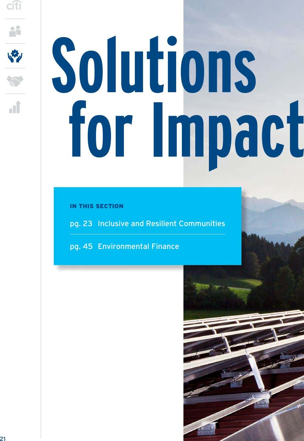 Solutions for Impact IN THIS SECTION pg. 23 Inclusive and Resilient Communities pg. 45 Environmental