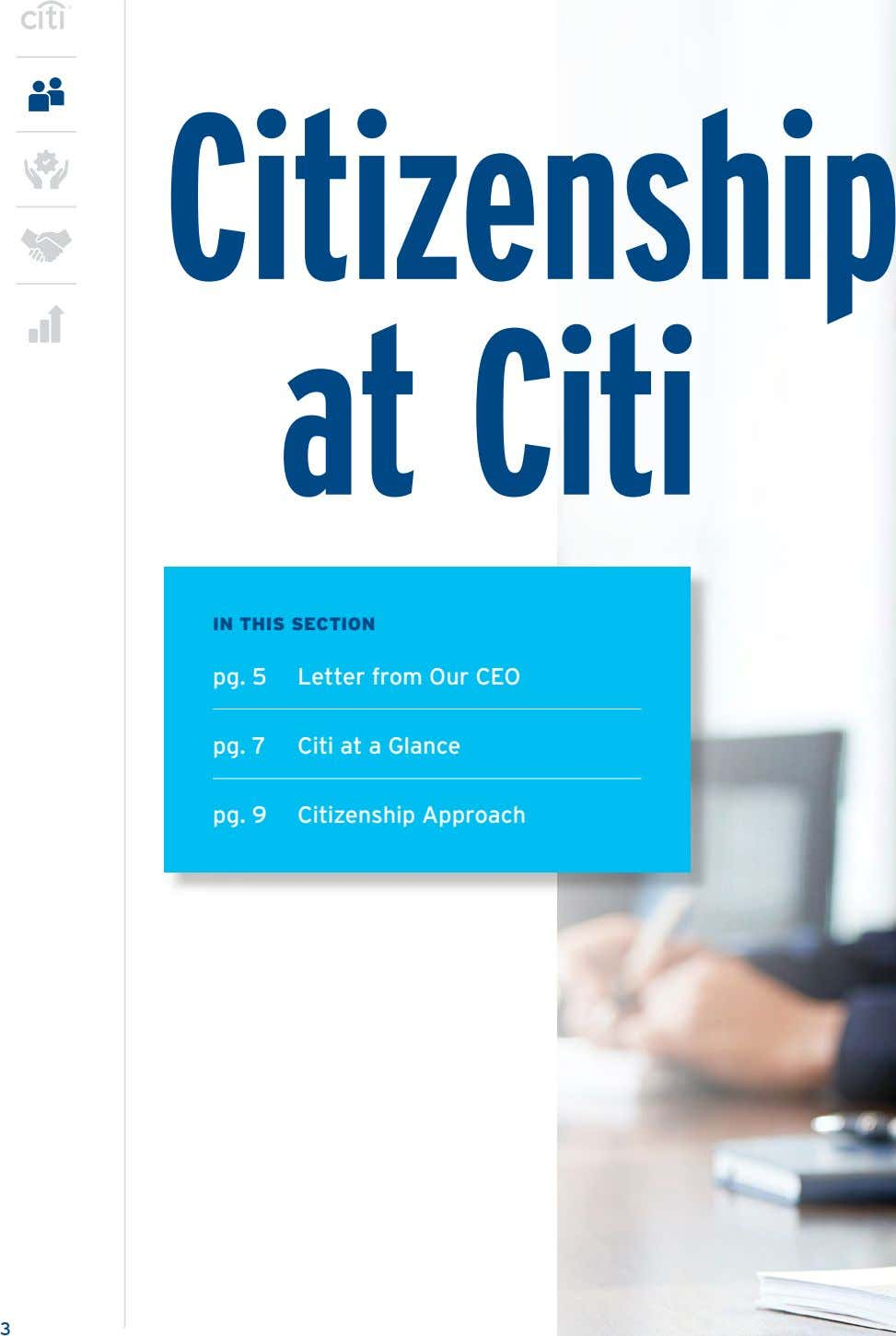 Citizenship at Citi IN THIS SECTION pg. 5 Letter from Our CEO pg. 7 Citi