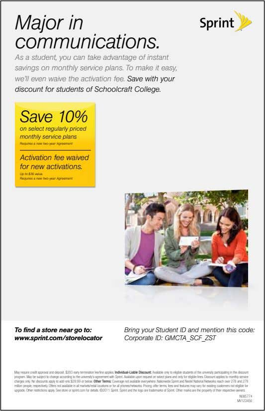Major in communications. As a student, you can take advantage of instant savings on monthly