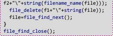 f2+""\""+string(filename_name(file))); file_delete(f1+""\""+string(file)); file=file_find_next(); }380122|?|8663feec92b05eda7b9c9f4da47c3d09|False|UNLIKELY|0.3179624080657959