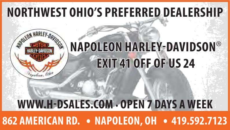 NORTHWEST OHIO'S PREFERRED DEALERSHIP NAPOLEON HARLEY-DAVIDSON ® EXIT 41 OFF OF US 24 WWW.H-DSALES.COM .