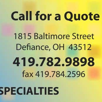 Call for a Quote 1815 Baltimore Street De ance, OH 43512 419.782.9898 fax 419.784.2596