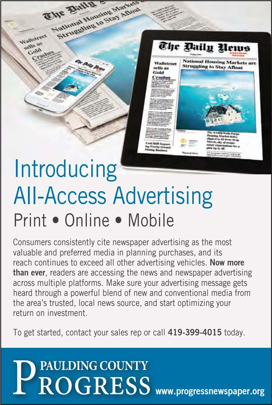 Introducing All-Access Advertising Print • Online • Mobile Consumers consistently cite newspaper advertising as the