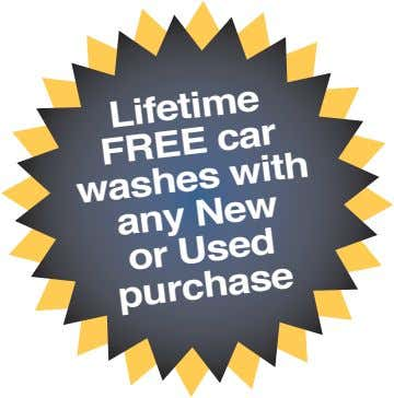 Lifetime FREE car washes with any New or Used purchase