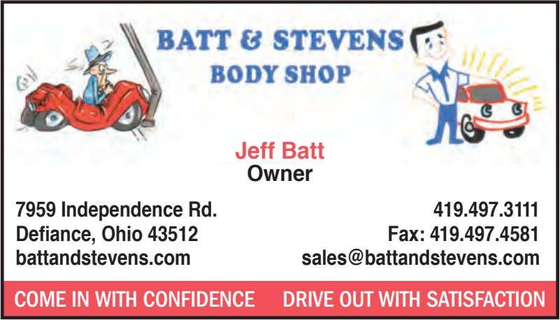 Jeff Batt Owner 7959 Independence Rd. Defiance, Ohio 43512 battandstevens.com 419.497.3111 Fax: 419.497.4581