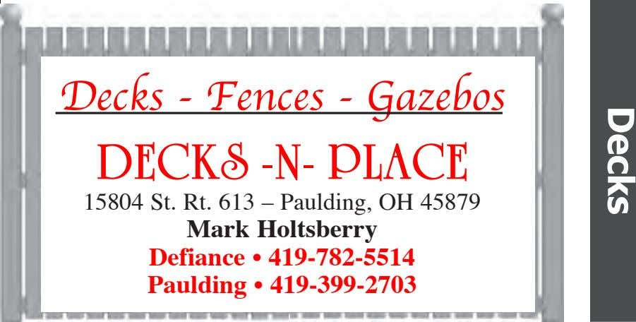 Decks - Fences - Gazebos DECKS -N- PLACE 15804 St. Rt. 613 – Paulding, OH
