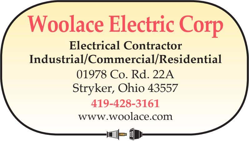Woolace Electric Corp Electrical Contractor Industrial/Commercial/Residential 01978 Co. Rd. 22A Stryker, Ohio 43557