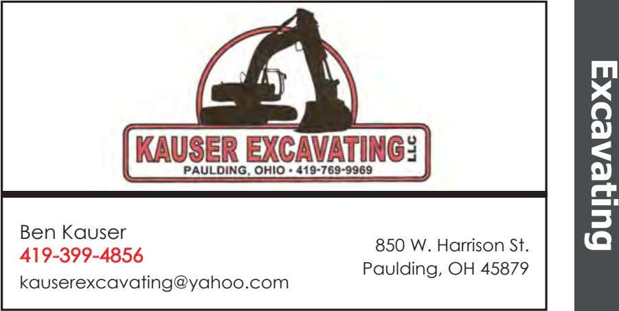 Excavating Ben Kauser 419-399-4856 850 W. Harrison St. Paulding, OH 45879 kauserexcavating@yahoo.com