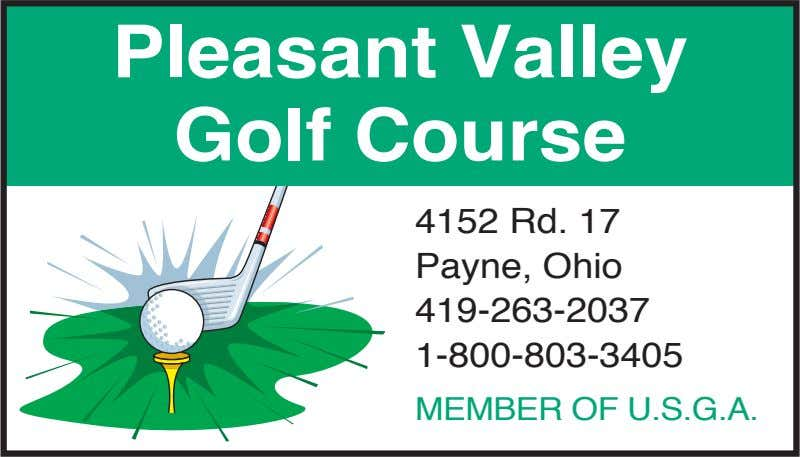 Pleasant Valley Golf Course 4152 Rd. 17 Payne, Ohio 419-263-2037 1-800-803-3405 MEMBER OF U.S.G.A.