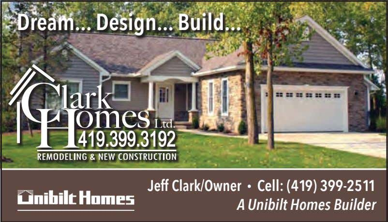 Dream Design Build Jeff Clark/Owner • Cell: (419) 399-2511 A Unibilt Homes Builder