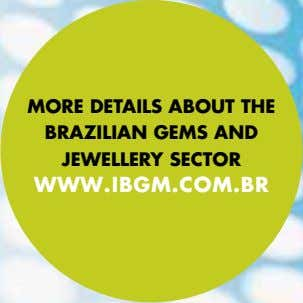 More DetaIls aBout the BrazIlIaN GeMs aND Jewellery sector www. IBGM .co M . B r