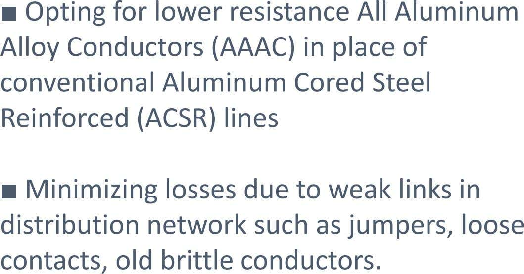 ■ Opting for lower resistance All Aluminum Alloy Conductors (AAAC) in place of conventional Aluminum Cored