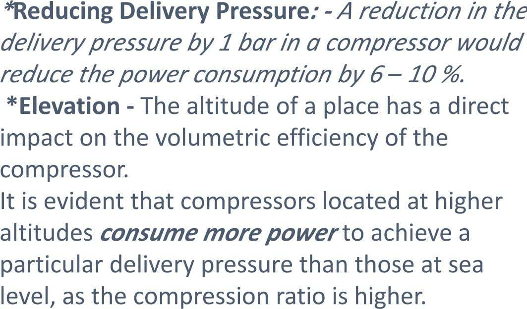 *Reducing Delivery Pressure: - A reduction in the delivery pressure by 1 bar in a compressor
