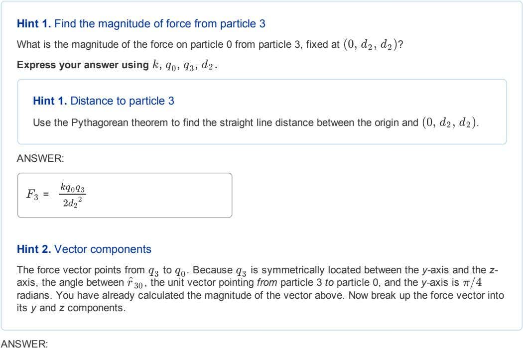 Hint1.Findthemagnitudeofforcefromparticle3 Whatisthemagnitudeoftheforceonparticle0fromparticle3,fixedat ? ( 0, d , 2