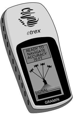 etrex READY NAVIGATE ACCURACY 70 FT TO SIGNAL GRAMIN
