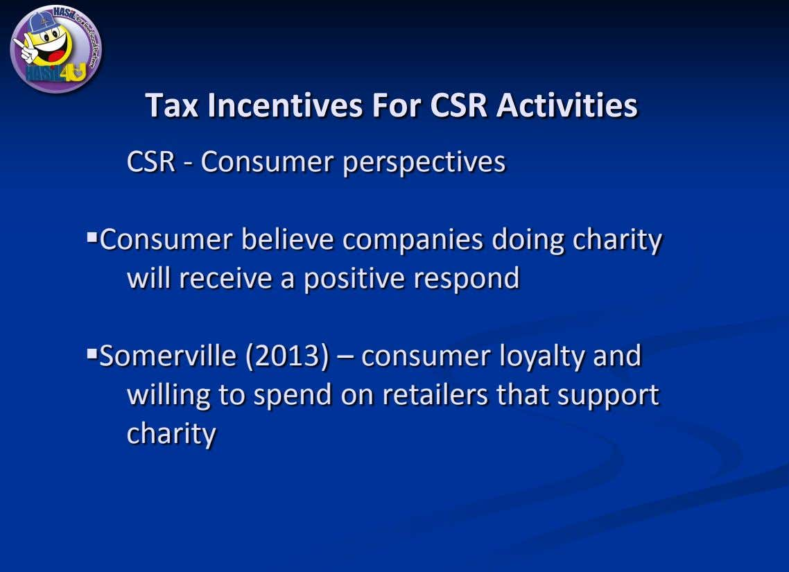 Tax Incentives For CSR Activities CSR - Consumer perspectives Consumer believe companies doing charity will
