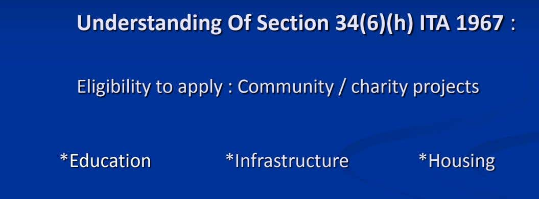 Understanding Of Section 34(6)(h) ITA 1967 : Eligibility to apply : Community / charity projects