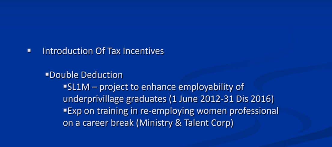  Introduction Of Tax Incentives Double Deduction SL1M – project to enhance employability of underprivillage