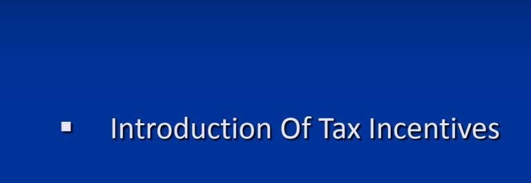  Introduction Of Tax Incentives