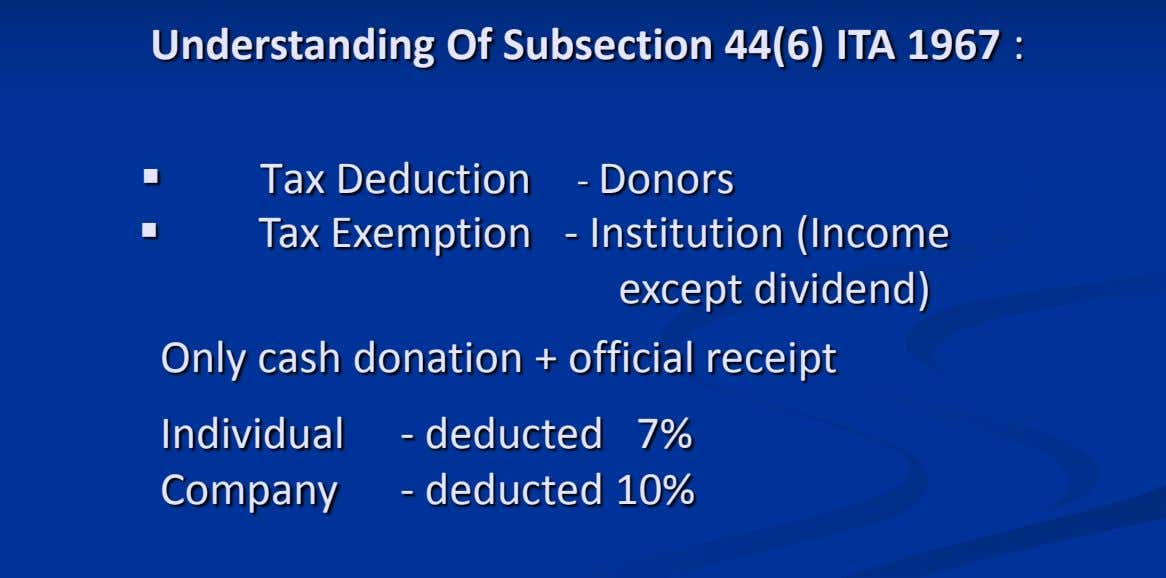 Understanding Of Subsection 44(6) ITA 1967 :  Tax Deduction  Tax Exemption - Donors