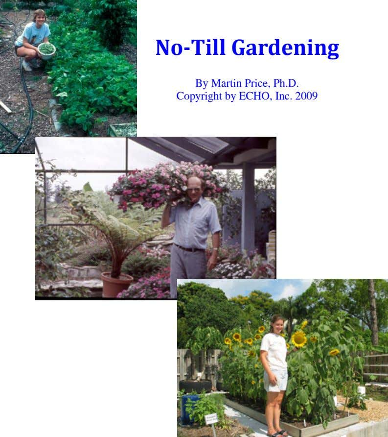 No ‐Till Gardening By Martin Price, Ph.D. Copyright by ECHO, Inc. 2009
