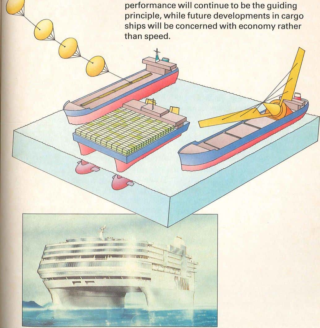 to be the guiding principle, while future developments in cargo ships will be concerned with economy