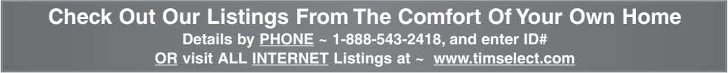 Check Out Our Listings From The Comfort Of Your Own Home Details by PHONE ~