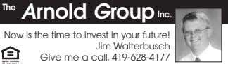 The Arnold Group Inc. Now is the time to invest in your future! Jim Walterbusch