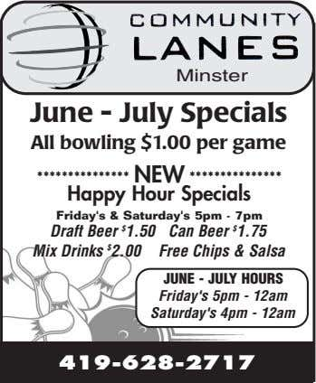 Minster June - July Specials All bowling $1.00 per game *************** NEW *************** Happy Hour