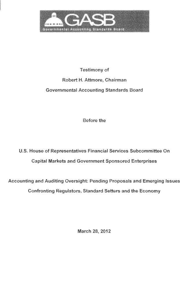 Testimony of Robert H. Attmore, Chairman Governmental Accounting Standards Board Before the U.S. House of