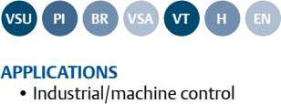 VSu PI br VSA Vt h En APPLIcAtIonS • Industrial/machine control