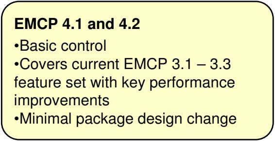 EMCP 4.1 and 4.2 •Basic control •Covers current EMCP 3.1 – 3.3 feature set with