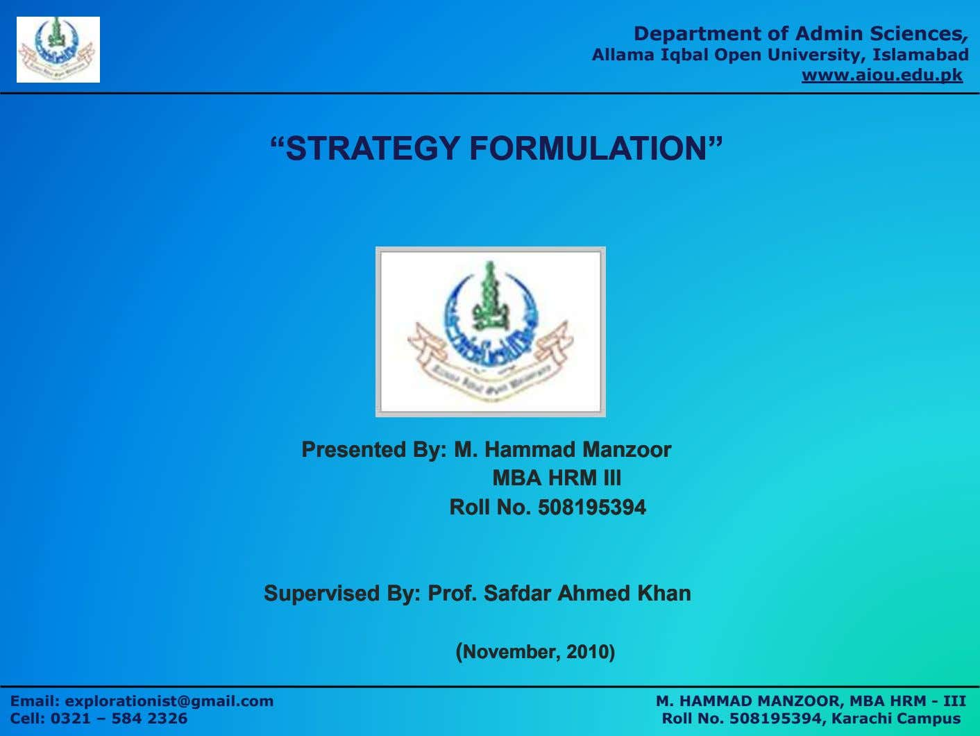 "Department of Admin Sciences, Allama Iqbal Open University, Islamabad www.aiou.edu.pk ""STRATEGY""STRATEGY"