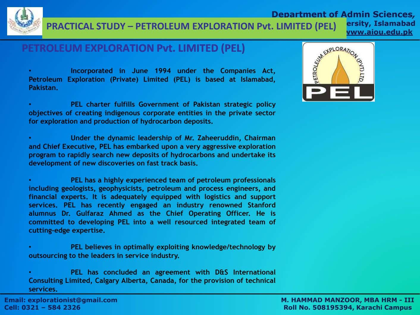 Department of Admin Sciences, Allama Iqbal Open University, Islamabad PRACTICAL STUDY – PETROLEUM EXPLORATION Pvt.