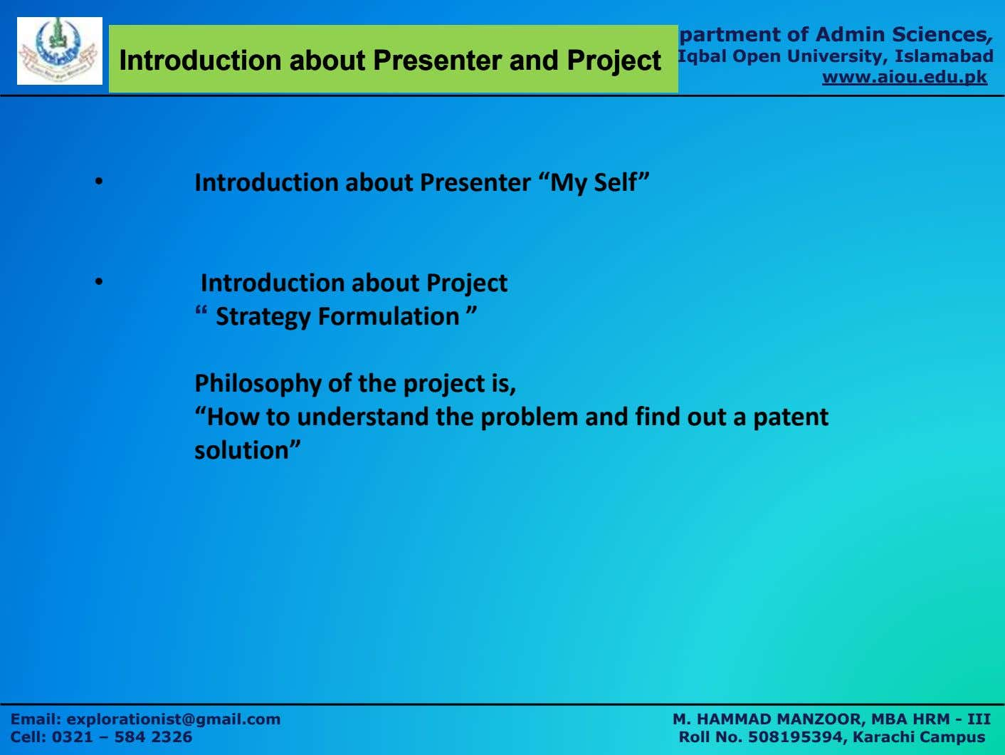 Department of Admin Sciences, IntroductionIntroduction aboutabout PresenterPresenter andand ProjectProject Allama Iqbal