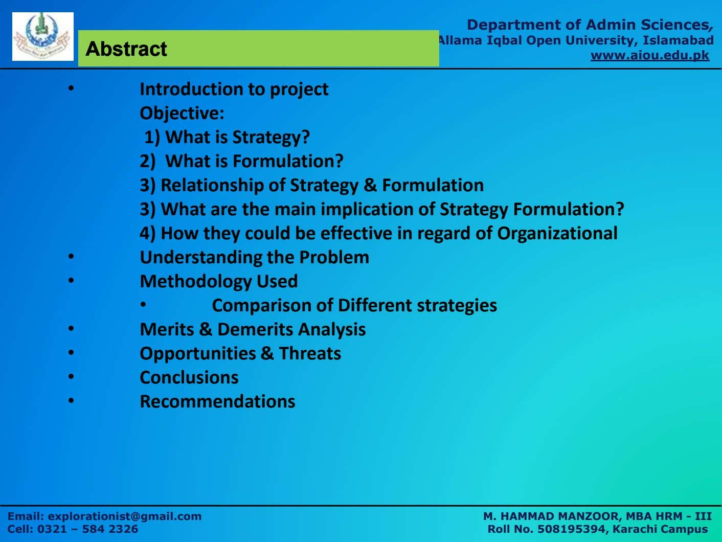 Department of Admin Sciences, AbstractAbstract Allama Iqbal Open University, Islamabad www.aiou.edu.pk •