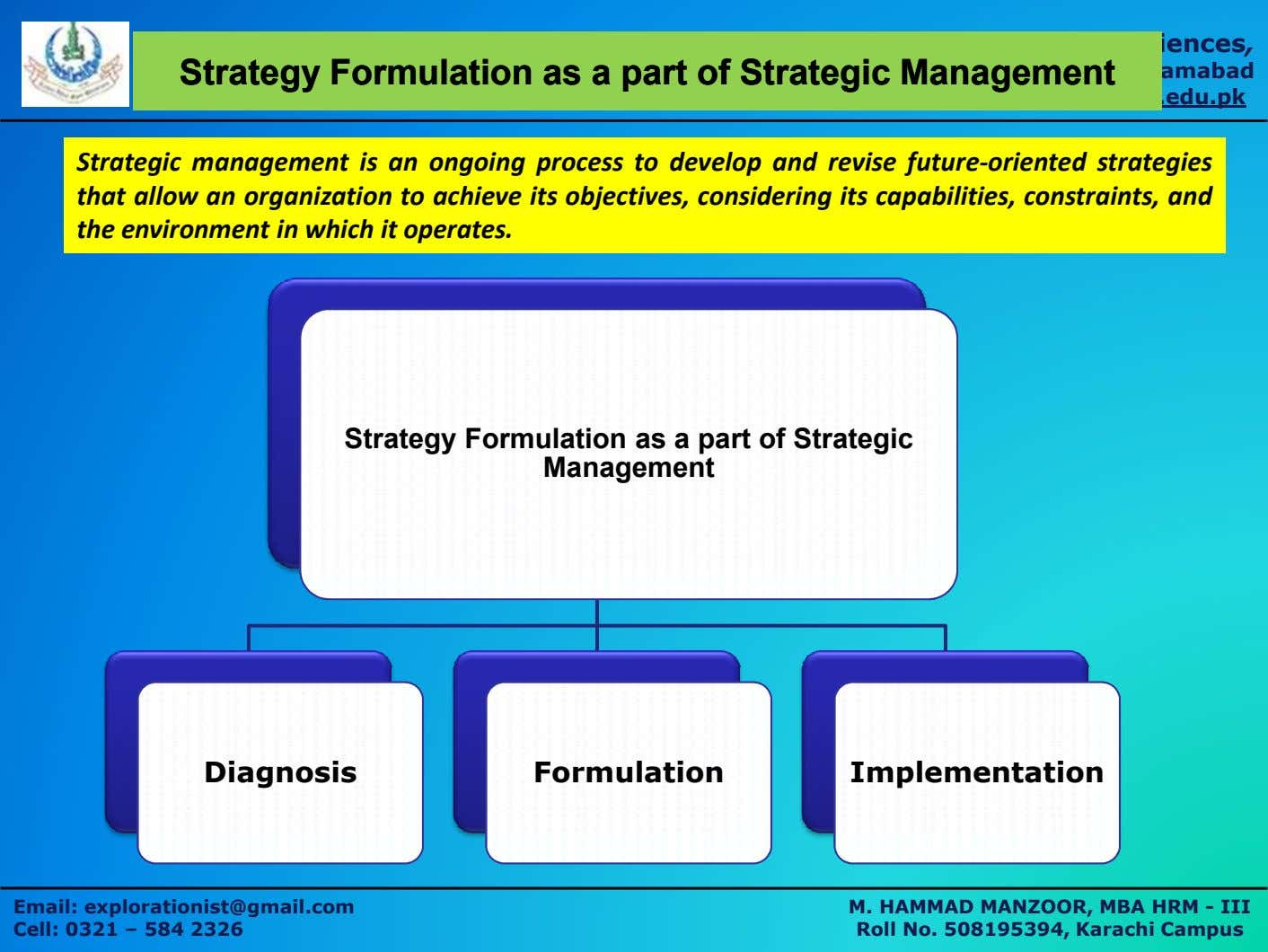 Department of Admin Sciences, StrategyStrategy FormulationFormulation asas aa partpart ofof StrategicStrategic