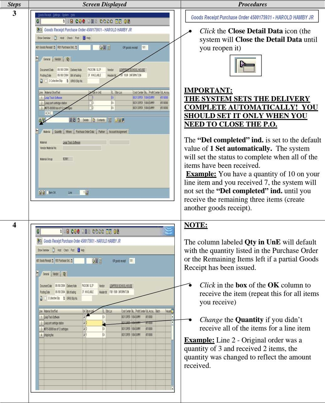 Steps Screen Displayed Procedures 3 • Click the Close Detail Data icon (the system will