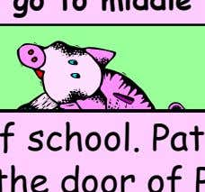 First Day Why? Pigs don't normally go to middle school It was the first day of