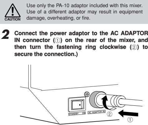 Use only the PA-10 adaptor included with this mixer. Use of a different adaptor may