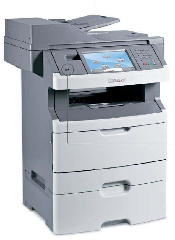X460 Series Explore the features that keep you moving Simple duplex scanning Load your stack of