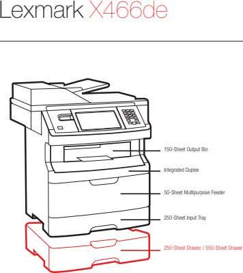 Lexmark X466de 150-Sheet Output Bin Integrated Duplex 50-Sheet Multipurpose Feeder 250-Sheet Input Tray 250-Sheet