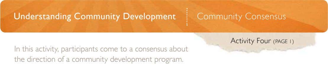 Understanding Community Development Community Consensus Activity Four (PAGE 1) In this activity, participants come to