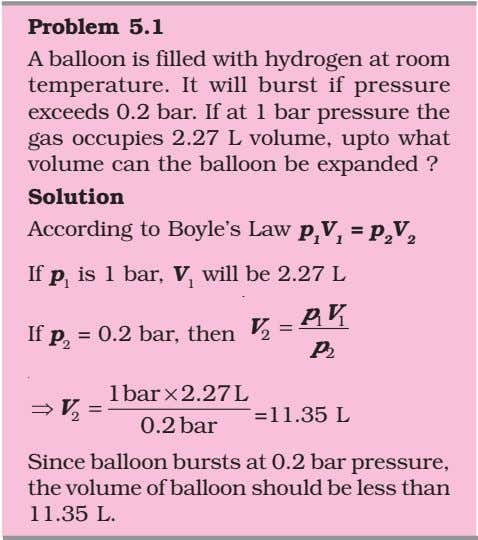 Problem 5.1 A balloon is filled with hydrogen at room temperature. It will burst if