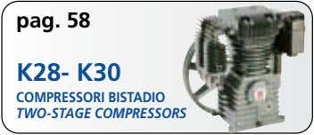 pag. 58 K28- K30 COMPRESSORI BISTADIO TWO-STAGE COMPRESSORS