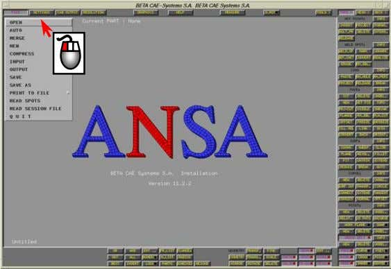 function. Select FILE>OPEN to read the ANSA file. The File Manager window appears. Specify a filter