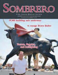 Pima County Medical Foundation re-locates CME meetings. On the Cover Former matador Diego O'Bolger stands next